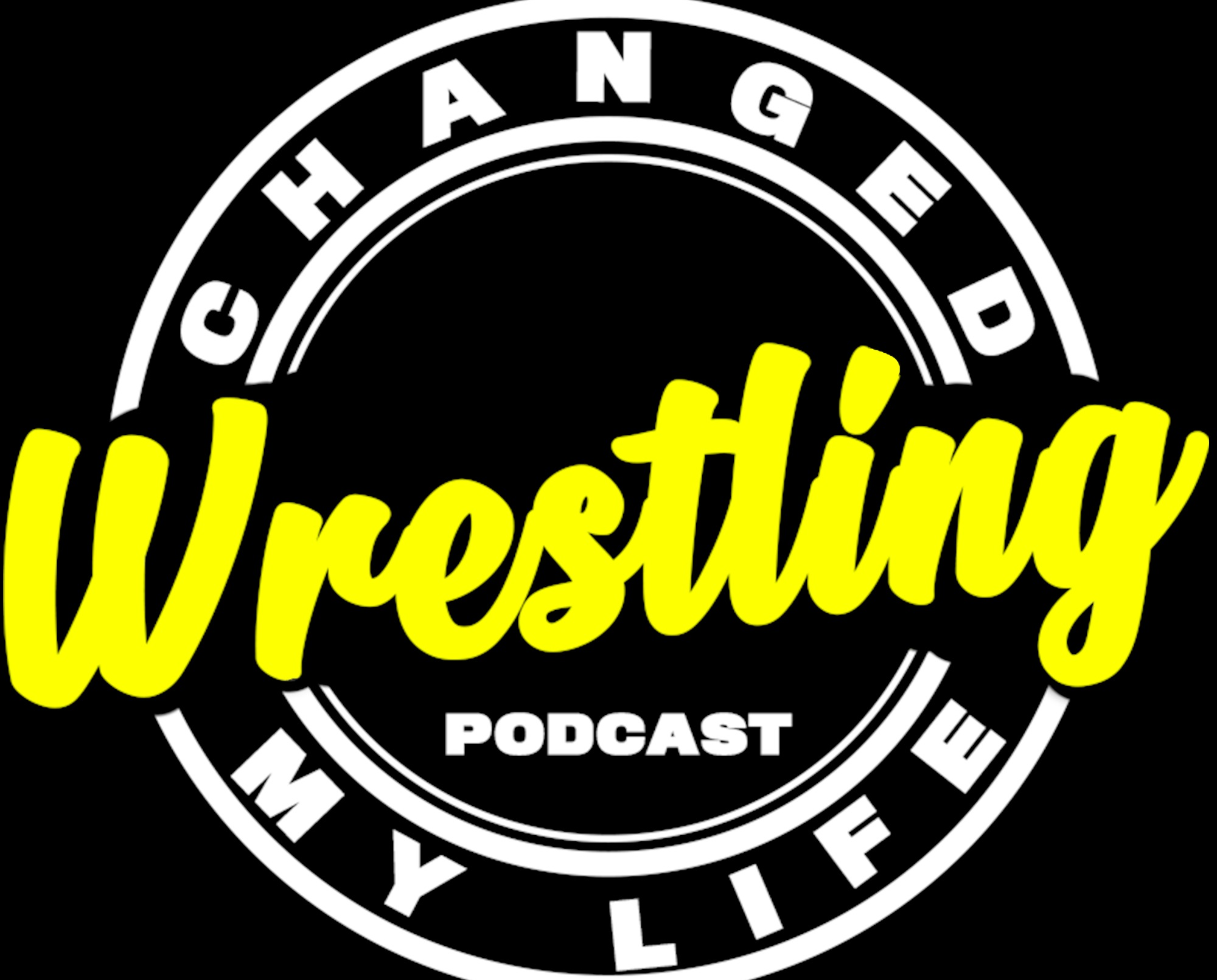 Wrestling Changed My Life